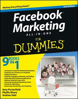 Facebook Marketing All-In-One for Dummies (Electronic book text, 2nd): Amy Porterfield, Phyllis Khare, Andrea Vahl
