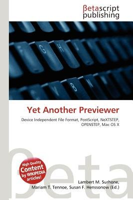 Yet Another Previewer (Paperback): Lambert M. Surhone, Mariam T. Tennoe, Susan F. Henssonow