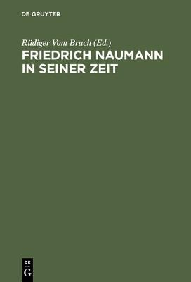 Friedrich Naumann in Seiner Zeit (German, Book): Rudiger Vom Bruch