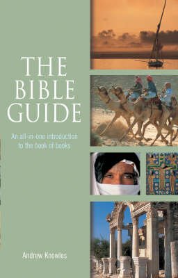 The Bible Guide - An All-in-one Introduction to the Book of Books (Paperback): Andrew Knowles