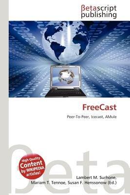 Freecast (Paperback): Lambert M. Surhone, Mariam T. Tennoe, Susan F. Henssonow