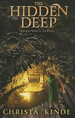 The Hidden Deep (Hardcover): Christa J. Kinde
