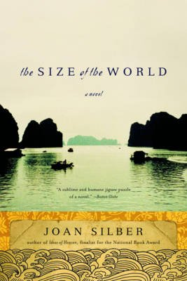 The Size of the World - A Novel (Paperback): Joan Silber