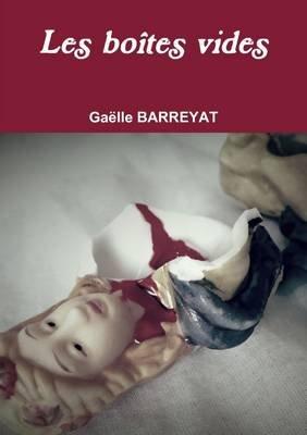 Les boites vides (French, Paperback): Gaelle BARREYAT