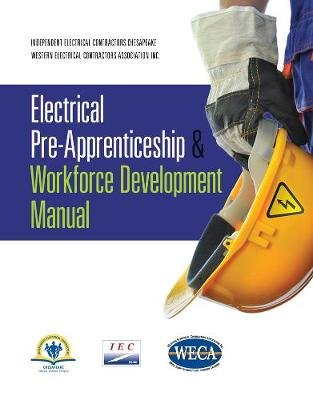 Electrical Pre-Apprenticeship and Workforce Development Manual 2009 (Hardcover, Revised edition): IEC Chesapeake, Weca