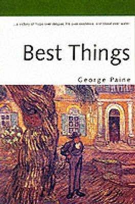 Best Things (Paperback): George Paine