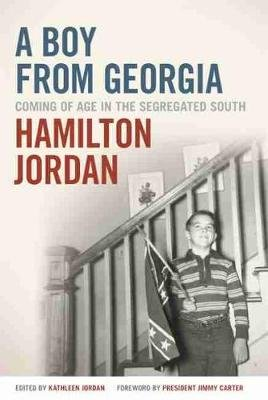 A Boy from Georgia - Coming of Age in the Segregated South (Hardcover): Hamilton Jordan