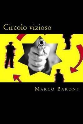 Circolo Vizioso (Italian, Paperback): Marco Baroni