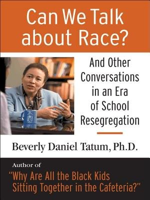Can We Talk about Race? Ch 4 (Electronic book text): Beverly D Tatum