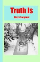 Truth is (Paperback): Merre Sargeant