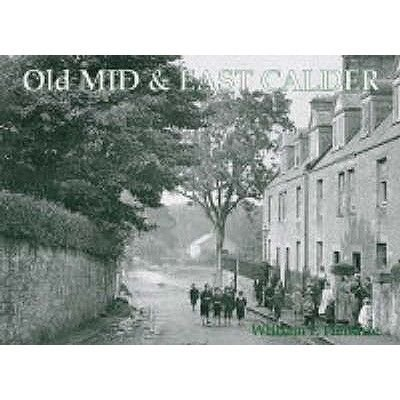 Old Mid and East Calder - Including Kirknewton and Oakbank (Paperback): William Fyfe Hendrie