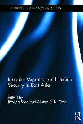Irregular Migration and Human Security in East Asia (Hardcover): Jiyoung Song, Alistair D. B. Cook