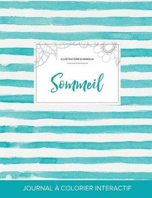 Journal de Coloration Adulte - Sommeil (Illustrations D'Animaux, Rayures Turquoise) (French, Paperback): Courtney Wegner