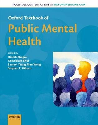 Oxford Textbook of Public Mental Health (Hardcover): Dinesh Bhugra, Kamaldeep Bhui, Samuel Yeung Shan Wong, Stephen E. Gilman