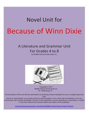 Novel Unit for Because of Winn Dixie - A Complete Literature and Grammar Unit for Grades 4-8 (Paperback): Middle School Novel...
