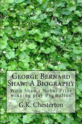 George Bernard Shaw - A Biography, 1909 (Paperback): G. K. Chesterton