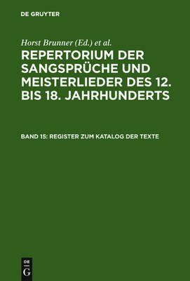 Register Zum Katalog Der Texte - Stichworter (German, Electronic book text, Reprint 2010 ed.): Horst Brunner