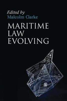 Maritime Law Evolving (Hardcover, New): Malcolm Clarke