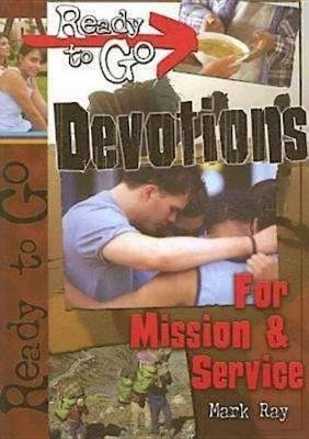 Ready-To-Go Devotions for Mission and Service (Book): Mark Ray