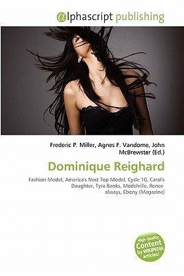 Dominique Reighard (Paperback): Frederic P. Miller, Agnes F. Vandome, John McBrewster