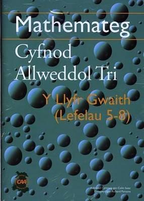 Mathemateg Cyfnod Allweddol Tri - Y Llyfr Gwaith: Lefelau 5-8 (gyda a Tebion) (Welsh, Paperback): Richard Parsons