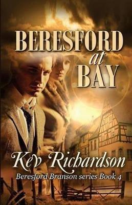 Beresford at Bay (Paperback): Kev Richardson