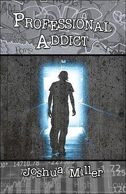 Professional Addict (Paperback): Joshua Miller