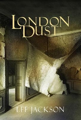London Dust (Paperback): Lee Jackson