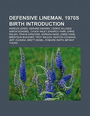 Defensive Lineman, 1970s Birth Introduction - Marcus Jones, Gerard Warren, Cedric Killings, Aaron Schobel, Chuck Wiley,...
