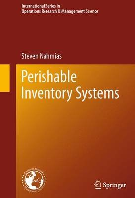 Perishable Inventory Systems (Electronic book text): Steven Nahmias