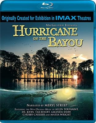 Hurricane on the Bayou (Region A Import Blu-ray disc): Greg MacGillivray