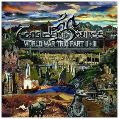 Consider The Source - World War Trio (parts 2 & 3) CD (2015) (CD): Consider The Source
