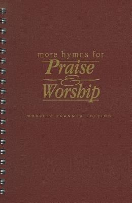 More Hymns for Praise & Worship: Worship Planner (Spiral bound