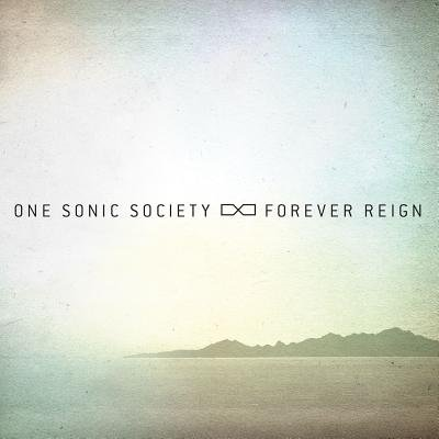 One Sonic Society - Forever Reign (CD): One Sonic Society