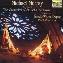 Various Composers - Organ at the Cathedral of St. John the Divine, The (Murray) (CD): Various Composers, Michael Murray