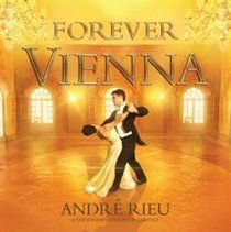 Andre Rieu / The Johann Strauss Orchestra - Forever Vienna (CD): Andre Rieu, The Johann Strauss Orchestra
