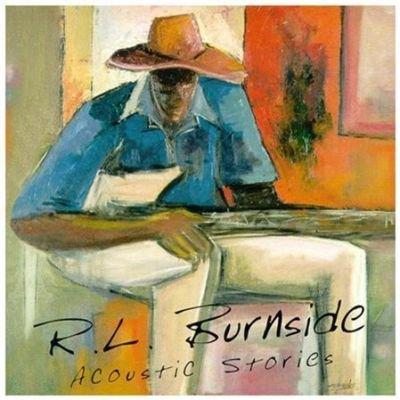 R.L. Burnside - Acoustic Stories (CD): R.L. Burnside