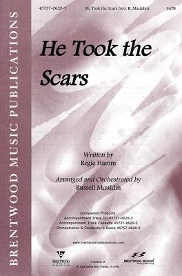 He Took the Scars: Satb (Paperback): Russell Mauldin