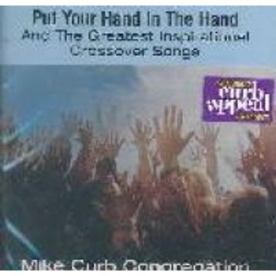 Mike Congregation Curb - Put Your Hand in the Hand & Greatest Inspirational (CD): Mike Congregation Curb