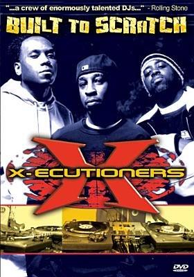 X-ecutioners - Built to Scratch (Region 1 Import DVD): X - Ecutioners