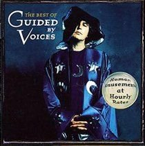 Guided By Voices - Best of Gbv - Human Amusements at Hourly Rates (CD): Guided By Voices