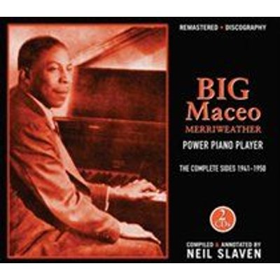 Big Maceo Merriweather - Power Piano Player (The Complete Sides 1941-1950) (CD): Big Maceo Merriweather