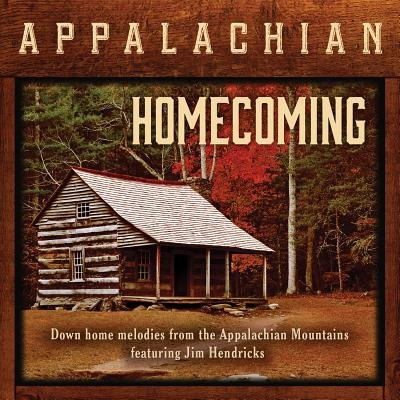 Jim Hendricks - Appalachian Mountain Homecoming CD (2015) (CD): Jim Hendricks