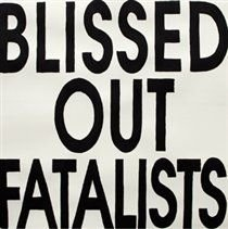 Blissed Out Fatalists (CD): Blissed Out Fatalists