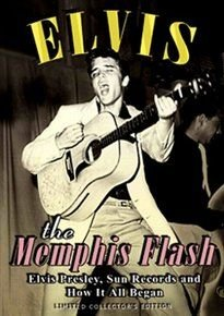 Elvis Presley: The Memphis Flash - The Way It All Began (DVD): Elvis Presley
