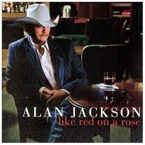 Alan Jackson - Like Red On A Rose CD (2013) (CD): Alan Jackson