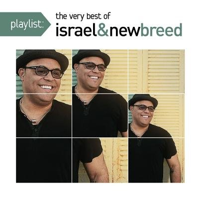 Israel & / New Breed - Playlist:very Best Of Israel & New Br CD (2015) (CD): Israel &, New Breed