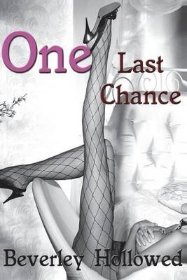 One Last Chance (Paperback): Beverley Hollowed