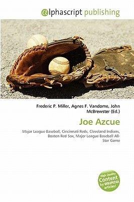 Joe Azcue (Paperback): Frederic P. Miller, Agnes F. Vandome, John McBrewster