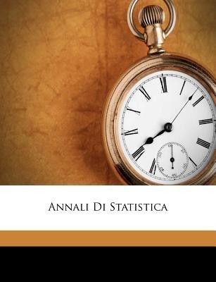 Annali Di Statistica (Italian, Paperback): Istituto Centrale Di Statistica (Italy), Italy Direzione Generale Della Statisti,...